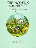 The Modern Architect: A Classic Victorian Stylebook and Carpenter`s Manual